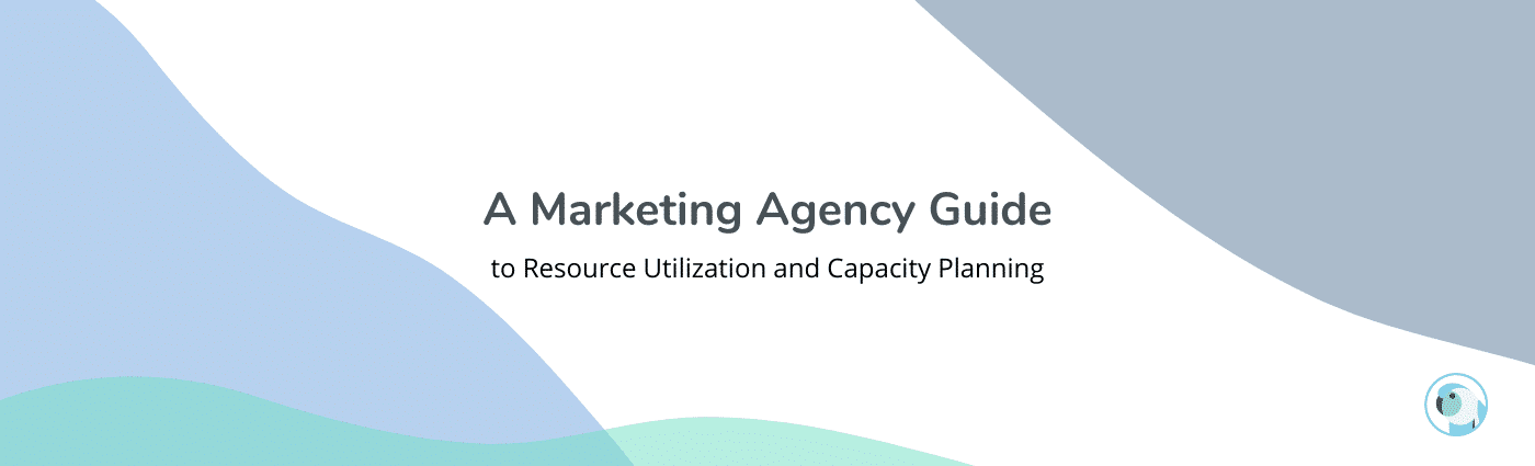 A Marketing Agency Guide to Utilization Rates & Capacity Forecasting